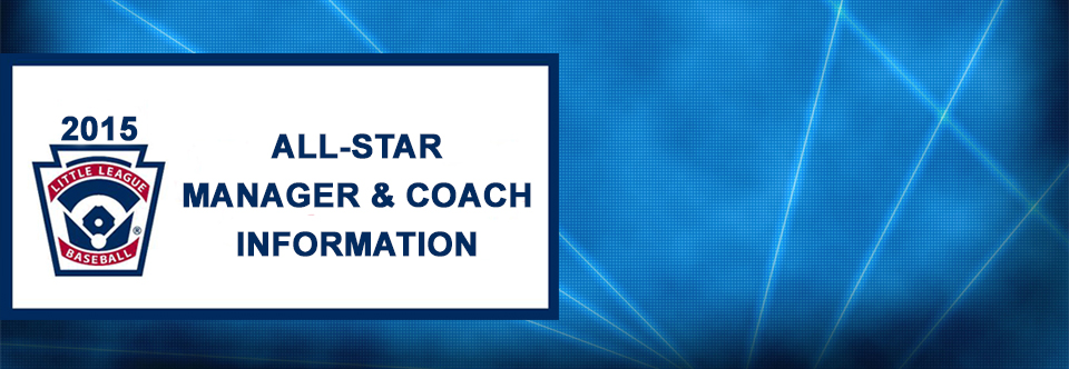 2015 ALL-STAR MANAGERS TOURNAMENT INFORMATION AND REMINDERS